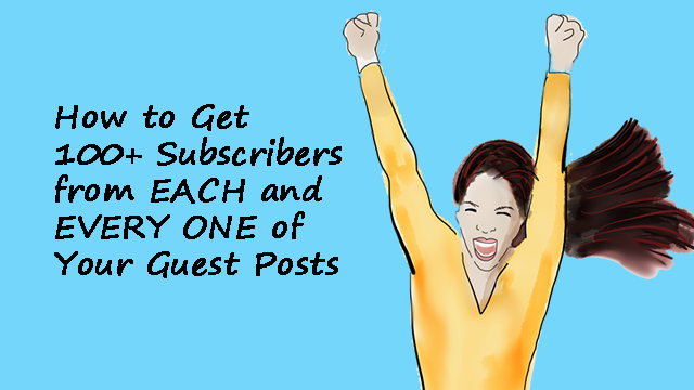Get subscribers from guest posts