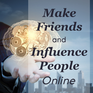 Make Friends and Influence People Online