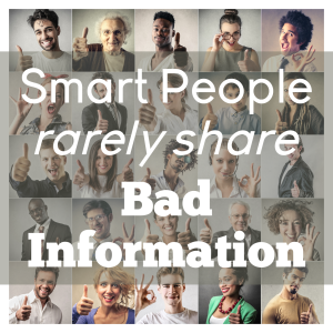 Smart people rarely share bad information
