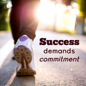Success demands commitment