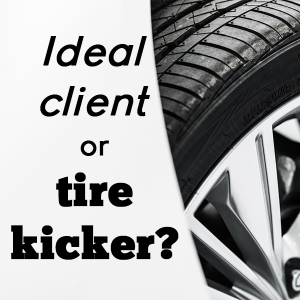 Ideal client or tire kicker?
