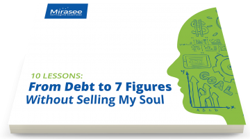 10 Lessons: From Debt to 7 Figures Without Selling My Soul