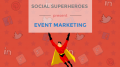 Event Marketing with Social Superheroes [INFOGRAPHIC]