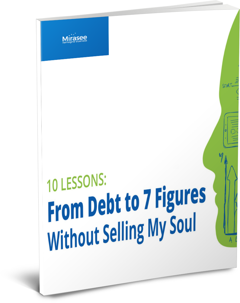 10 Lessons from Debt to 7 Figures without Selling My Soul