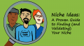 Niche Ideas: A Proven Guide to Finding (and Validating) Your Niche