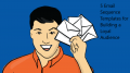 5 Email Sequence Templates for Building a Loyal Audience