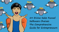 24 Divine Sales Funnel Software Choices: The Comprehensive Guide for Entrepreneurs