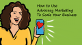 How to Use Advocacy Marketing To Scale Your Business
