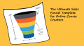 The Ultimate Sales Funnel Template for Online Course Creators