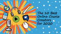 The 10 Best Online Course Creators for 2020